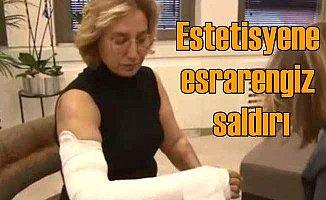 Estetisyen Dr. Saliha Sönmezateş'e beyzbol sapasıyla saldırı
