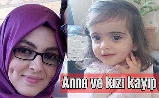 Anne ve kızından 4 gündür kayıp, aile perişan