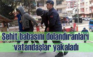 Şehit babasını dolandıran alçakları vatandaşlar yakaladı