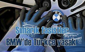 BMW'de Türkçe yasağı; Şikayet eden Türk işten atıldı