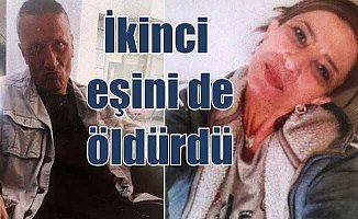 Katil koca dehşeti; İkinci eşini de öldürdü