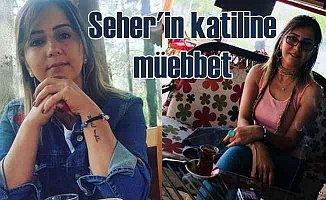 Seher Çetintaş cinayeti: Savcı kadın katiline müebbet istedi