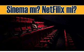 Sinema mı, Netfilix mi? Vizyon filmi sinema olsun ama!