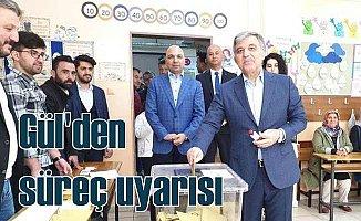 Abdullah Gül'den seçim süreci uyarısı