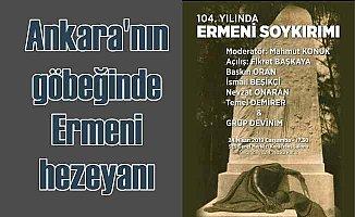 Ankara'da Ermeni hezeyanı | Sözde soykırım anacaklar