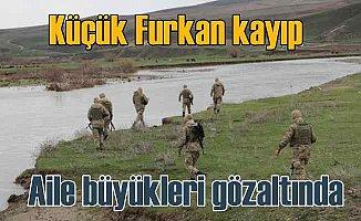 Kayıp Furkan'ın aile büyükleri gözaltında