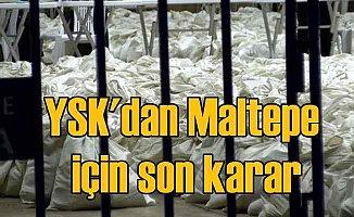 YSK, Maltepe için son kararını verdi, sayım yeniden başladı