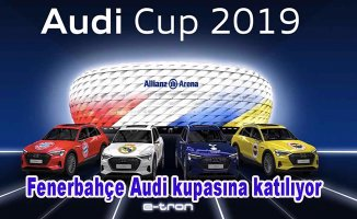 Fenerbahçe Audi Kupasına katılıyor