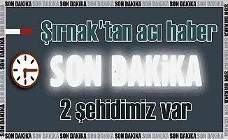 Şırnak'ta çatışma, 2 şehit var