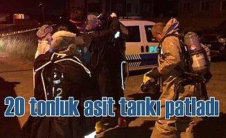 20 tonluk asit tankı patladı, bölge tahliye edildi