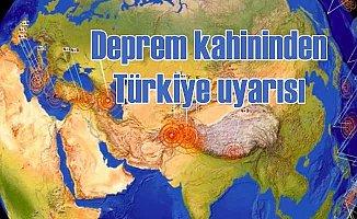 Deprem tahmincisinden Türkiye için önemli uyarı