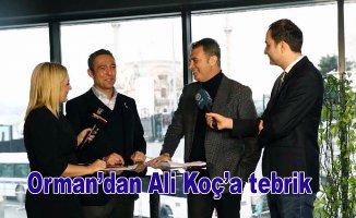 Fikret Orman Ali Koç'u tebrik etti