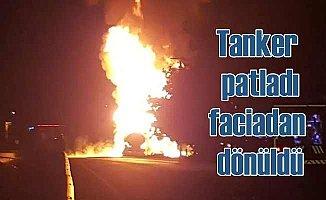 Tanker patladı | Facianın eşiğinden dönüldü,
