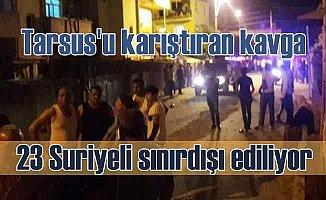 Tarsus'ta Suriyeli kavgası, 11 yaralı var 23 kişi sınır dışı ediliyor