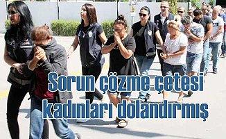 Zengin kadınları dolandıran 16 kişilik çete yakalandı