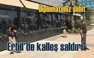 Erbil'de kalleş saldırı, diplomatımız şehit