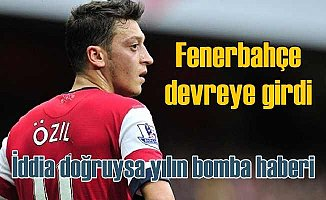 Fenerbahçe Mesut Özil için devreye girdi mi?