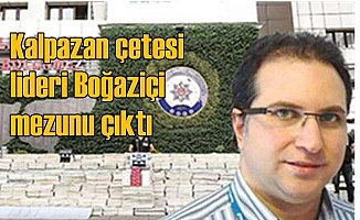 Kalpazanlık çetesini Boğaziçi Üniversitesi mezunu kurmuş