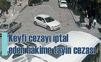 Keyfi trafik cezasını iptal eden hakime ceza