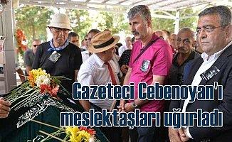 Gazeteci Cüneyt Cebenoyan son yolculuğuna uğurlandı