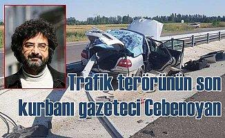 Gazeteci Cüneyt Cebenoyan trafik kazasında can verdi