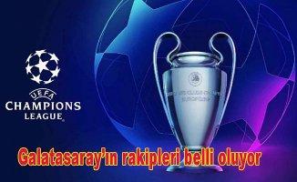 İşte Galatasaray'ın muhtemel rakipleri