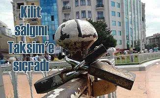 Kilit asma modası Taksim Meydanı'na sıçradı