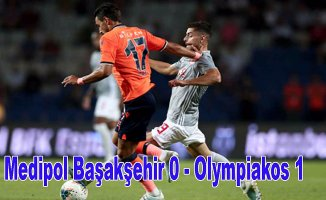 Medipol Başakşehir evinde Olympiakos'a 1-0 yenildi