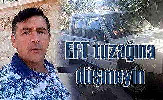 Araç satanlar dikkat | EFT tuzağına düştü, kamyonetinden oldu
