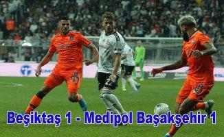 Beşiktaş, Başakşehir puanları paylaştı
