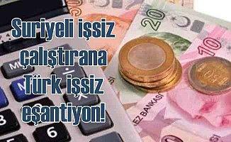 Suriyeli promosyonu | Suriyeli çalıştırana Türk işsiz eşantiyon
