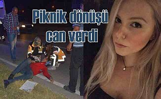 Üniversiteli Derya, piknik dönüşü kazada can verdi...