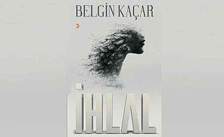 Belgin Kaçar'dan sıra dışı bir roman; İhlal…