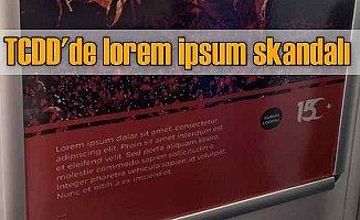 Lorem ipsum skandalı | TCDD o afişleri toplattı
