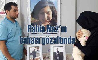 Rabia Naz'ın babası da gözaltına alındı