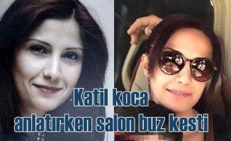 Cemile Ertürkoğlu cinayeti, katil koca anlatırken salon buz kesti