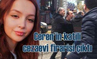 Ceren Özdemir'in katili Özgür Arduç cezaevi firarisi çıktı
