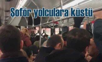 Halk otobüsü şoförü küstü, yolcuları bekletti