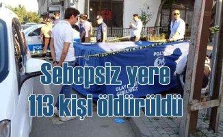 İstanbul'da bir yılda 113 kişi sebepsiz yere öldürüldü