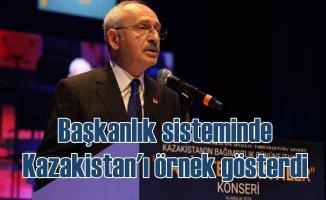 Kılıçdaroğlu'ndan başkanlık sistemine Kazakistan örneği