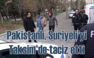 Taksim'de Pakistanlı, Suriyeli çocukları taciz etmiş