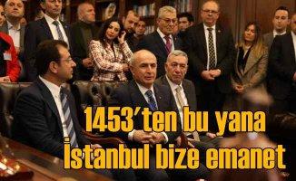 İstanbul 1453'ten beri bize emanet, emanete ihanet etmeyeceğiz