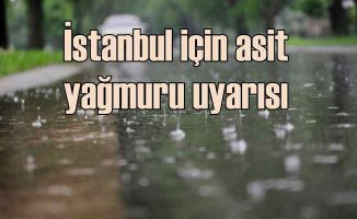İstanbul'a asit yağmuru tehdidi |Kronik kalp ve akciğer hastalarına kritik uyarı