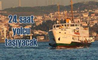 İstanbul'da şehir hatları 24 saat yolcu taşıyacak