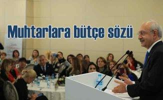 Kılıçdaroğlu muhtarlara bütçe sözü verdi