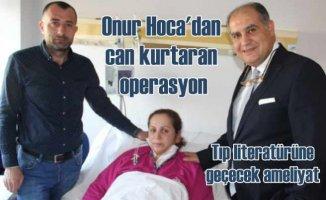 Prof. Dr. Onur Göksel'den tıp literatürüne geçecek zor bir ameliyat