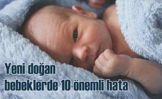 Yenidoğan bebekler için 10 ölümcül hata