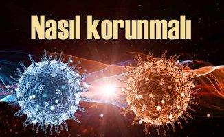 Corona virüsten korunmak için neler yapmalı?