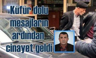 Hüsnü Balmumcu cinayeti | Küfürlü mesajlar sonu oldu