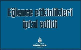 İBB eğlence etkinliklerini iptal etti | Türkiye Yasta